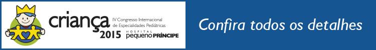IV Congresso Internacional de Especialidades Pediátricas - Criança 2015