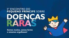 Pequeno Príncipe promove 5º Encontro sobre Doenças Raras